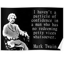 I Haven't A Particle Of Confidence - Twain Poster