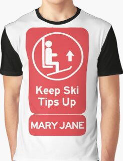 Ski Tips Up! It's time to ski! Mary Jane! Graphic T-Shirt