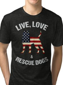 Live - Love & Rescue Dogs -  Black version Tri-blend T-Shirt