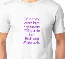 money /happiness Unisex T-Shirt