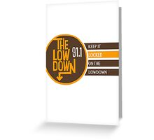 The Low Down 91.1 Greeting Card