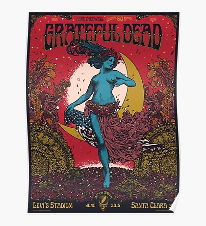 Grateful Dead - Fare Thee Well  - at Santa Clara (Levis Stadium) Poster
