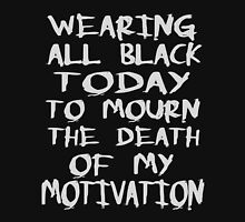 wearing black to mourn the death of my motivation Womens Fitted T-Shirt