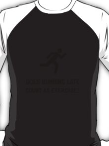 Running Late Exercise T-Shirt
