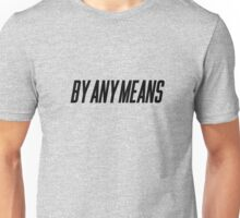 By Any Means Schoolboy Q TDE Unisex T-Shirt