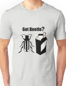Got Beetle ? Black Text ( Clothing & Sticker) Unisex T-Shirt