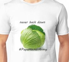 NEVER BACK DOWN. EVER. #PAPAHACKERARMY Unisex T-Shirt