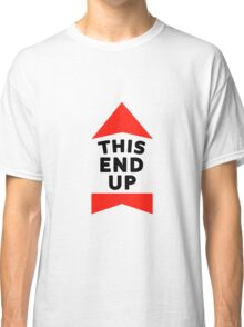 THIS END UP !!!!!!!!!!!!!!!! Classic T-Shirt