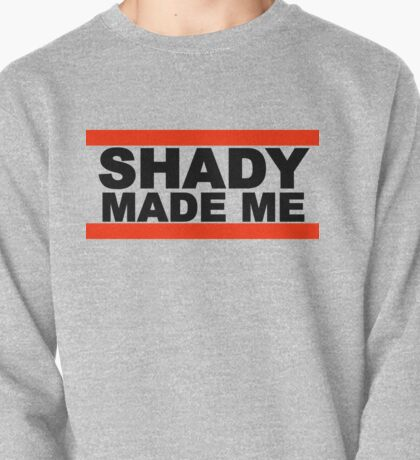 Shady Made Me Pullover