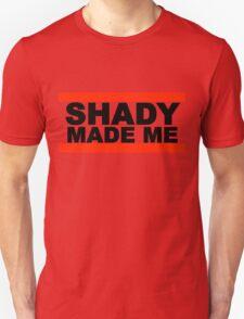 Shady Made Me T-Shirt