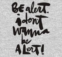Be Alert T-Shirt