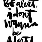 Be Alert by finnllow