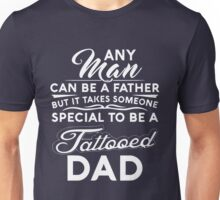 Someone special to be a tattooed Dad Unisex T-Shirt