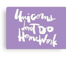 Unicorns Don't Do Homework v2 : White on Purple Canvas Print