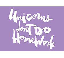 Unicorns Don't Do Homework v2 : White on Purple Photographic Print