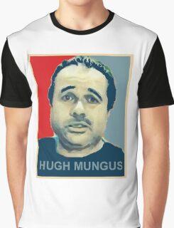 hugh mungus Graphic T-Shirt