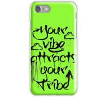Your Vibe Attracts Your Tribe iPhone Case/Skin