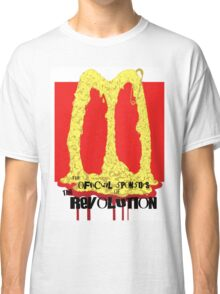 The revolution will be sponsored by McDonalds Classic T-Shirt