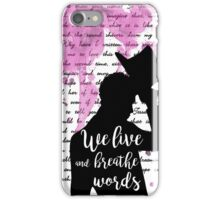 We live and breathe words  iPhone Case/Skin