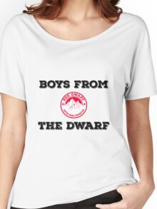 Red Dwarf - Boys from the dwarf! Women's Relaxed Fit T-Shirt