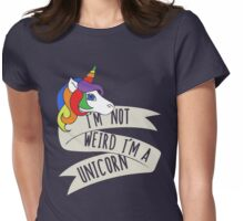 I'm not weird I'm a Unicorn Womens Fitted T-Shirt
