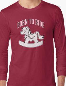 Born to Ride Rocking Horse - White Long Sleeve T-Shirt