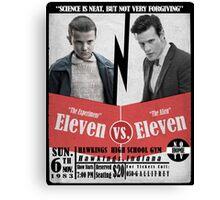 Eleven VS. Eleven Canvas Print