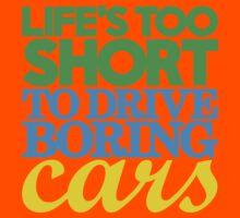 Life's too short to drive boring cars (3) Kids Clothes