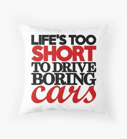 Life's too short to drive boring cars (4) Throw Pillow