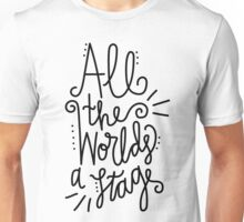 All the Worlds a Stage Unisex T-Shirt
