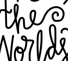 All the Worlds a Stage Sticker