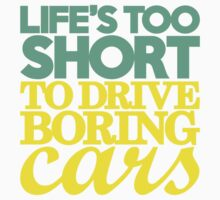 Life's too short to drive boring cars (5) Kids Clothes