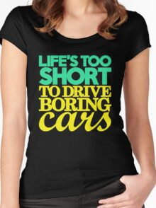 Life's too short to drive boring cars (5) Women's Fitted Scoop T-Shirt