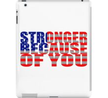 Stronger Because of You iPad Case/Skin