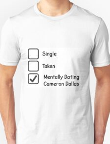 Mentally Dating Cameron Dallas Unisex T-Shirt