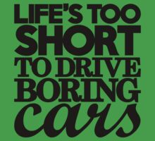 Life's too short to drive boring cars (7) Kids Clothes