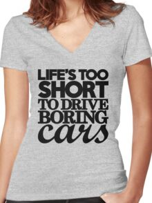 Life's too short to drive boring cars (7) Women's Fitted V-Neck T-Shirt
