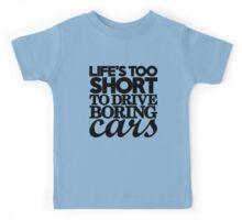 Life's too short to drive boring cars (7) Kids Tee