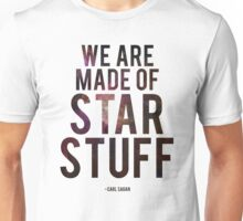 We Are Made of Star Stuff - Carl Sagan Unisex T-Shirt