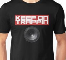 Keep On Trappin Unisex T-Shirt
