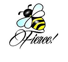 Bee FIERCE! ;) Photographic Print