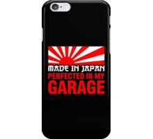 Made In Japan PERFECTED IN MY GARAGE (1) iPhone Case/Skin