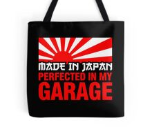 Made In Japan PERFECTED IN MY GARAGE (1) Tote Bag
