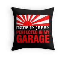 Made In Japan PERFECTED IN MY GARAGE (1) Throw Pillow