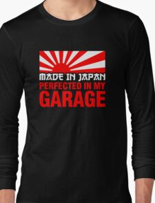 Made In Japan PERFECTED IN MY GARAGE (1) Long Sleeve T-Shirt
