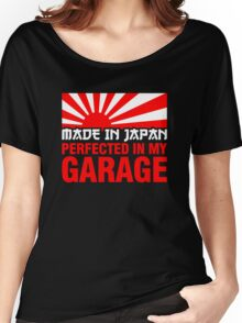 Made In Japan PERFECTED IN MY GARAGE (1) Women's Relaxed Fit T-Shirt