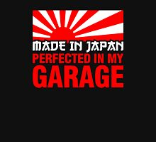 Made In Japan PERFECTED IN MY GARAGE (1) Unisex T-Shirt