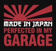 Made In Japan PERFECTED IN MY GARAGE (2) T-Shirt