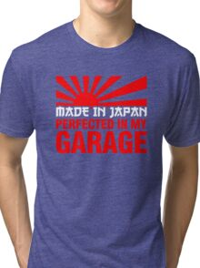 Made In Japan PERFECTED IN MY GARAGE (2) Tri-blend T-Shirt