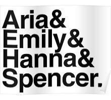 Aria & Emily & Hanna & Spencer. - black text Poster